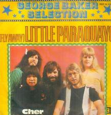 """7"""" George Baker Selection/(Fly Away) Little Paraquayo (D)"""