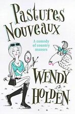 Holden, Wendy, Pastures Nouveaux, Like New, Hardcover