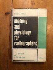 "1966 ""ANATOMY & PHYSIOLOGY FOR RADIOGRAPHERS"" MEDICAL HARDBACK BOOK"