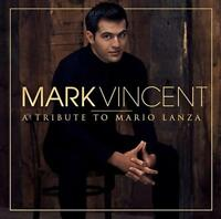 MARK VINCENT A Tribute To Mario Lanza (Personally Signed by Mark) CD NEW