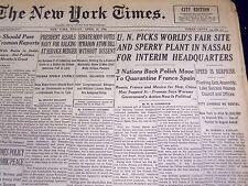 1946 APRIL 12 NEW YORK TIMES - U. N. PICKS WORLD'S FAIR SITE INTERIM HQ - NT 838