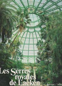 Les serres royales de Laeken. E. Goedleven. Duculot, Inbel, 1988.