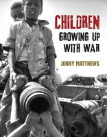 Children Growing Up With War Jenny Matthews Paperback Book