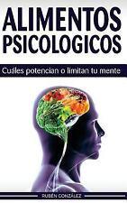 Alimentos Psicológicos : Cuáles Potencian o Limitan Tu Mente by Rubén...