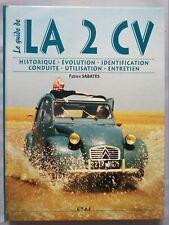 La 2 CV Le guide. Historique, évolution, identification, conduite, F.Sabates