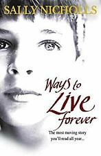 Ways to Live Forever by Nicholls, Sally