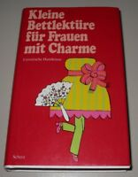Kleine Bettlektüre für Frauen mit Charme Literarische Handküsse Buch gebraucht!