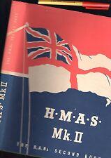 1943 As new H.M.A.S. Mk.II The R.A.N.s SECOND BOOK H'cover w/jkt 200pg