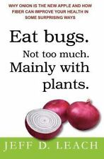 Eat Bugs. Not Too Much. Mainly with Plants : Why Onion Is the New Apple and...
