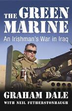 The Green Marine: An Irishmans War in Iraq, Fetherstonhaugh, Neil & Dale, Graham
