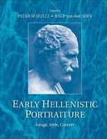 NEW Early Hellenistic Portraiture: Image, Style, Context