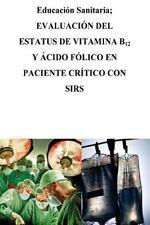 Educación Sanitaria: Evaluación Del Estatus de Vitamina B12 y Ácido Fólico en...