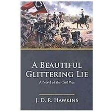 A Beautiful Glittering Lie: A Novel of the Civil War-ExLibrary