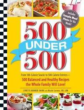 500 Under 500: From 100-Calorie Snacks to 500 Calorie Entrees - 500-ExLibrary
