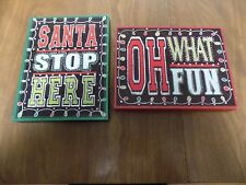 Set of 2 New SANTA STOP HERE & OH WHAT FUN Christmas Signs- Solid MDF