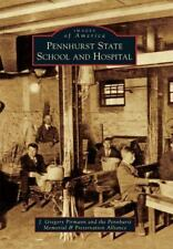 Images of America Ser.: Pennhurst State School and Hospital by J. Gregory...