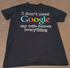 "EUC Mens T-Shirt ""I don't need Google my wife knows everything"" Small LAUNDERED!"