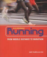 NEW BOOK Running: From Middle Distance to Marathon by Alex Reid, Garry Palmer