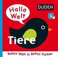 Hallo Welt: Tiere Babys Welt in Babys Farben - ab 6 Monaten Buch Deutsch 2014