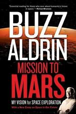 Mission to Mars : My Vision for Space Exploration by Buzz Aldrin and Leonard...