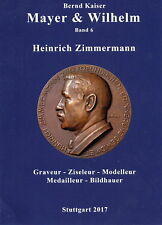 Mayer & Wilhelm Band 6 - Heinrich Zimmermann - Graveur - Ziseleur....(Kaiser)