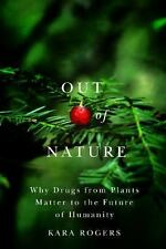 Out of Nature: Why Drugs from Plants Matter to the Future of Humanity-ExLibrary
