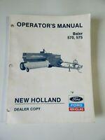 Original New Holland Baler 570 & 575 Operator's Manual Dealer Copy