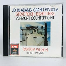 John Adams Grand Pianola Steve Reich: Eight Lines Vermont Counterpoint CD