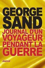 Journal d'un Voyageur Pendant la Guerre by George Sand (2015, Paperback)