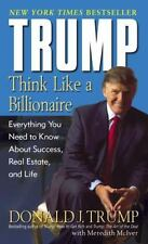 Trump : Think Like a Billionaire - Everything You Need to Know about Success,...
