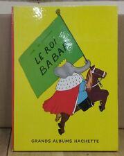 LE ROI BABAR de JEAN DE BRUNHOFF - GRANDS ALBUMS HACHETTE 1966 EN TRES BON ETAT