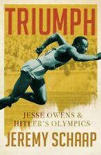 Triumph : Jesse Owens & Hitler's Olympics    by Jeremy Schaap