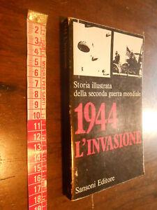 LIBRO:1944 L'invasione - Storia illustrata della seconda guerra mondiale