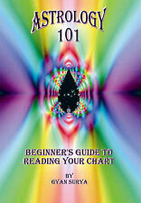 USED (LN) Astrology 101: Beginner's Guide to Reading Your Chart by Gyan Surya