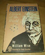 Albert Einstein Citizen of the World by William' Wise book hardback 1968