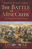 The Battle of Mine Creek: The Crushing End of the Missouri Campaign [KS]