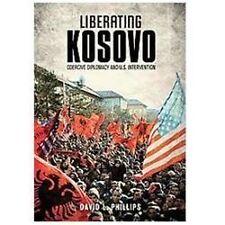 Liberating Kosovo: Coercive Diplomacy and U. S. Intervention (Belfer Center Stu
