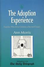 NEW The Adoption Experience: Families Who Give Children a Second Chance