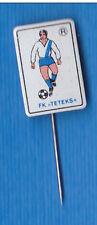 FOOTBALL - Soccer Club FK TETEKS - Tetovo, Macedonia - club's jersey pin badge