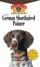 The German Shorthaired Pointer: An Owner's Guide to a Happy Healthy Pet (Your Ha