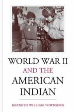 World War II and the American Indian by Townsend, Kenneth William