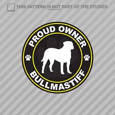 Proud Owner Bullmastiff Sticker Self Adhesive Vinyl dog canine pet