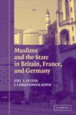 Muslims and the State in Britain, France, and Germany J. S.  Fetzer, J. C. Soper
