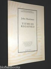Uncorrected Proof Copy of Titmuss Regained by John Mortimer - 1990-1st Political