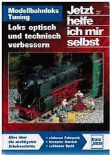 Buch Jetzt helfe ich mir selbst Modellbahnloks Tuning Ulrich Lieb