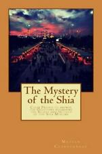 The Mystery of the Shia by Mateen Charbonneau (2013, Paperback)