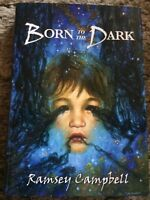 BORN TO THE DARK Ramsey Campbell 1st trade HC PS Publising UK IMPORT fine