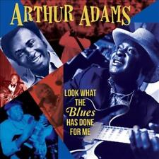 ARTHUR ADAMS (VOCALS) - LOOK WHAT THE BLUES HAS DONE FOR ME * NEW CD