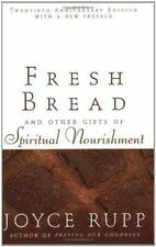 Fresh Bread : And Other Gifts of Spiritual Nourishment Perfect Joyce Rupp