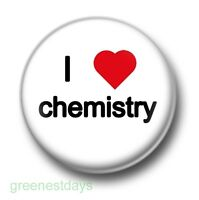I Love / Heart Chemistry 1 Inch / 25mm Pin Button Badge Science Geeks Nerds Fun